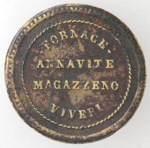 obverse: Medaglie. Gettone XIX sec. Br. D/ FORNACE ANNAVITE MAGAZZENO VIVERI.