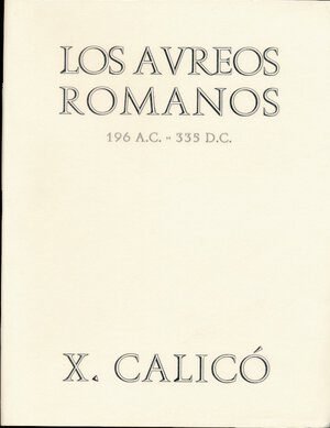 obverse: Calicó, X. - LOS AUREOS ROMANOS 196 AC - 335 DC. First ed.2002, hardbound, surrogate leather, dustjacket, 223.5 x 28 cm., 752 pages, 3657 illustrations, over 5200 coins described, 2002.
