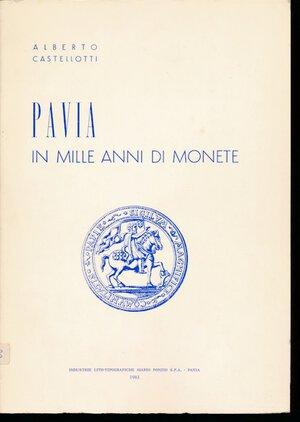 obverse: Castellotti, A. Pavia in mille anni di monete, 1981, 125 pagine, disegni nel testo, brossura, copia numerata 37/300 e autografata, ottime condizioni (solo 300 copie stampate!!!)