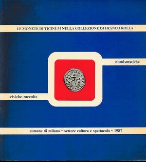 obverse: Chiaravalle Maila - Le monete di Ticinum nella collezione di Franco Rolla, pp.144. Comune di Milano, Settore cultura e spettacolo - Civiche Raccolte Numismatiche di Milano, 1987