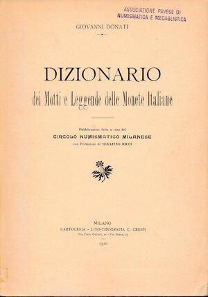 obverse: Donati, G. - Dizionario dei motti e delle leggende delle monete italiane, 1916, brossura, ottime condizioni (8).