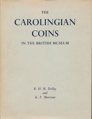 obverse: Morrison K. F. and Dolley R.H.M.. - The Carolingian coinage in the British museum New York 1966. Pp. 46. Ex libris Eugenio Fornoni, Verona. Ottime condizioni.