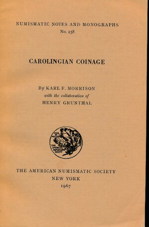 obverse: Morrison, K. F. – Carolingian coinage, 1967, 465 pag, 47 tav. fotografiche, brossura. Buone condizioni.  Carolingian coinage, (Numismatic notes and monographs, no. 158) Paperback – 1967 by Karl Frederick Morrison. 463 pages with 48 plates of black and white Carolignian coins. Printed by the ANS in 1967 as Numismatic Notes and Monographs #158. Includes several maps, metrology, coin finds, history as well as the catalog of coins. Ottimo stato.