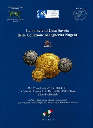 obverse: NIP - Monete di Casa Savoia della collezione Margherita Nugent. 2011. Rilegatura originale con sovraccoperta. Nuovo
