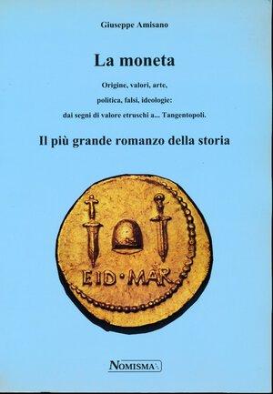 obverse: Amisano G. - La moneta, il più grande romanzo della storia.Pag .286 illustrato nel testo, 2001. Ex libris Silingardi.