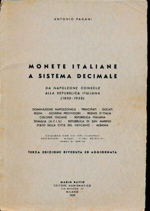 obverse: Pagani Antonio - Monete italiane a sistema decimale. Mario Ratto editore. III edizione anno 1959 Ex libris Piero Voltolina. Brossura originale. Ottimo ingiallito.