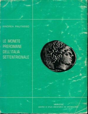 obverse: Pautasso, A. Le monete preromane dell'Italia settentrionale, 1966, brossura, 113 tavole fotografiche, buone condizioni. Edizione limitata e numerata, introvabile. Copia n. 840.