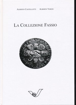 obverse: Varesi A. e Castellotti A.- La collezione FASSIO. Solo 250 copie stampate, 2007. 255 pagine. Nuovo.