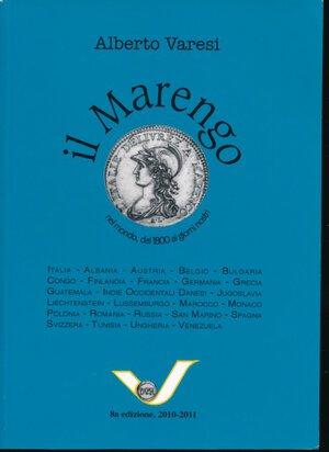 obverse: Varesi Alberto - Il marengo nel mondo dal 1800 ai giorni nostri VIII edizione, 2010-11, copertina blu. Nuovo.
