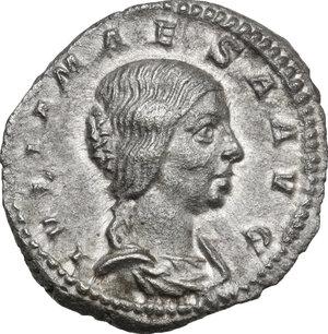 obverse: Julia Maesa, sister of Julia Domna (died 225 AD).. AR Denarius, struck under Elagabalus, 218-220 AD