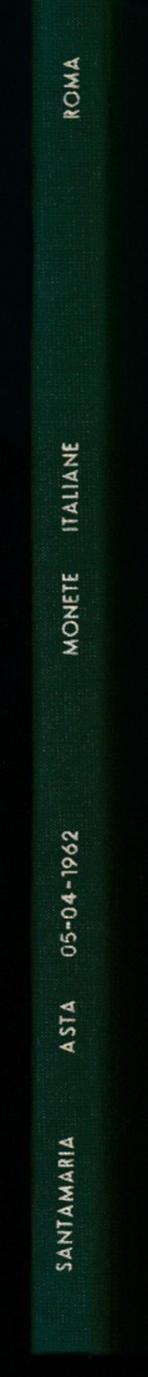 obverse: SANTAMARIA P. & P. - Asta del 5 aprile 1962. Monete medioevali, moderne e contemporanee. 58 pagine, 967 lotti, 70 tavole. Con aggiudicazioni. Ottimo stato. IMPORTANTE ASTA. Rilegatura moderna in tela verde con scritte in oro sul dorso. Copertine originali presenti. NUOVO. Con valutazioni+aggiudicazioni!!!