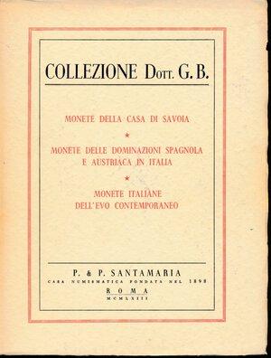obverse: SANTAMARIA P. & P. - Collezione DOTT. G.B. - Asta del 1 marzo 1963, Roma. Monete della Casa di Savoia, Monete delle dominazioni Spagnola e Austriaca in Italia, Monete Italiane dell evo contemporaneo.
