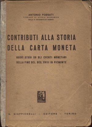 obverse: FOSSATI  A. -  Contributi alla storia della Carta moneta. Pinerolo, 1943. Pp. 224. Ril. editoriale sciupata, buono stato, importante lavoro.raro
