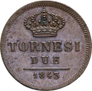 REGNO DELLE DUE SICILIE FERDINANDO II (1830-1859) 2 TORNESI 1843 CU. 6,06 GR. SPL+