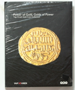 AA.VV. Power of gold, golds of power. Yapi Kredi gold coin collection.